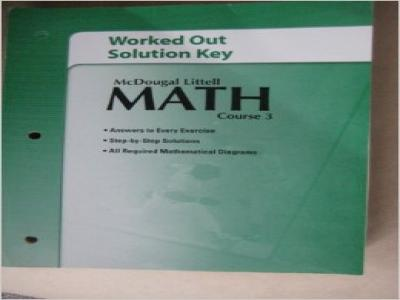 McDougal Littell Math Course 3: Worked-Out Solutions Key Course 3